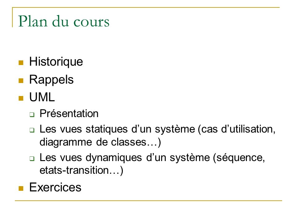 Plan du cours Historique Rappels UML Exercices Présentation