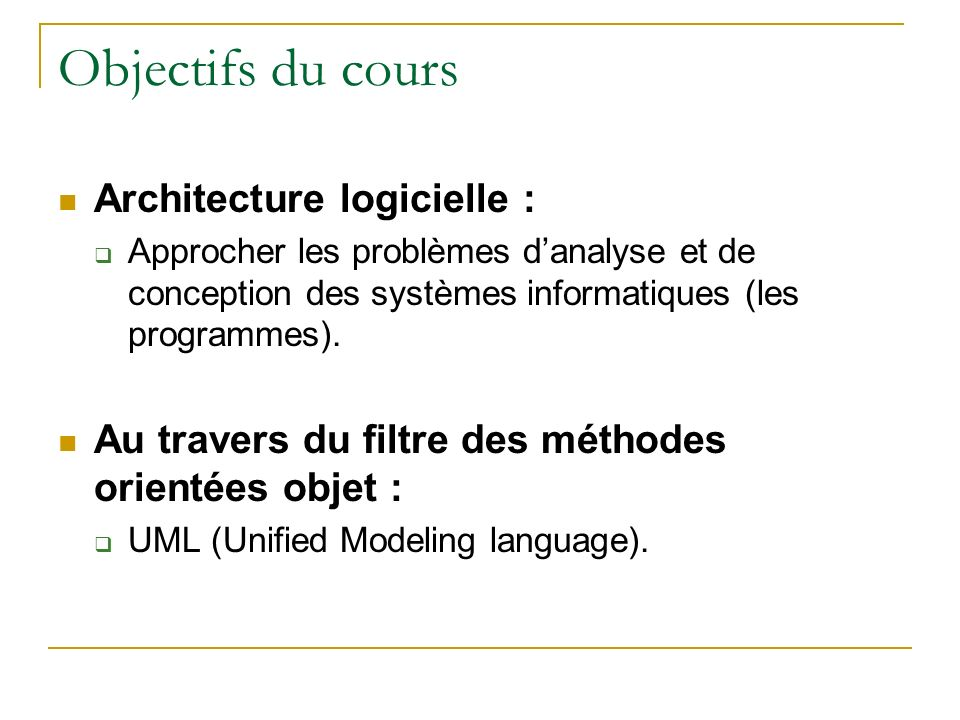 Objectifs du cours Architecture logicielle :