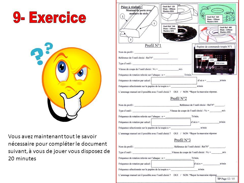 9- Exercice Vous avez maintenant tout le savoir nécessaire pour compléter le document suivant, à vous de jouer vous disposez de 20 minutes.