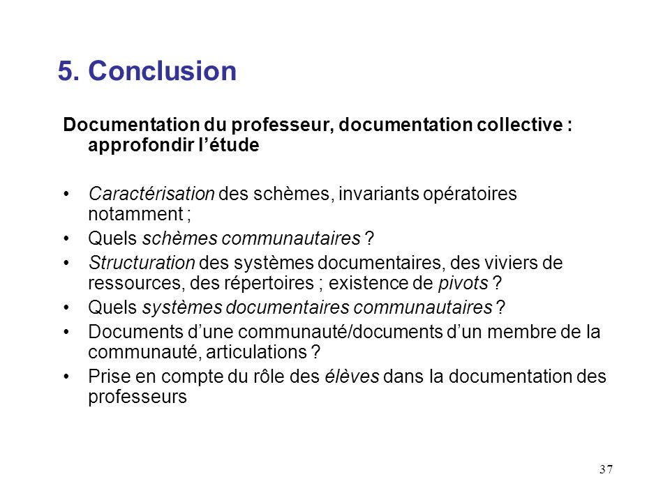 5. Conclusion Documentation du professeur, documentation collective : approfondir l'étude.