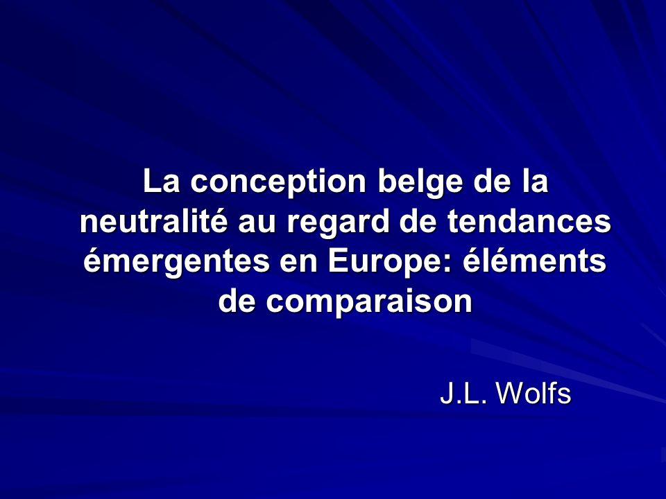 La conception belge de la neutralité au regard de tendances émergentes en Europe: éléments de comparaison