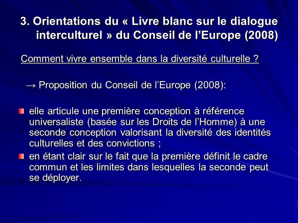 3. Orientations du « Livre blanc sur le dialogue interculturel » du Conseil de l'Europe (2008)