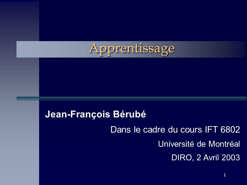 Apprentissage Jean-François Bérubé Dans le cadre du cours IFT 6802