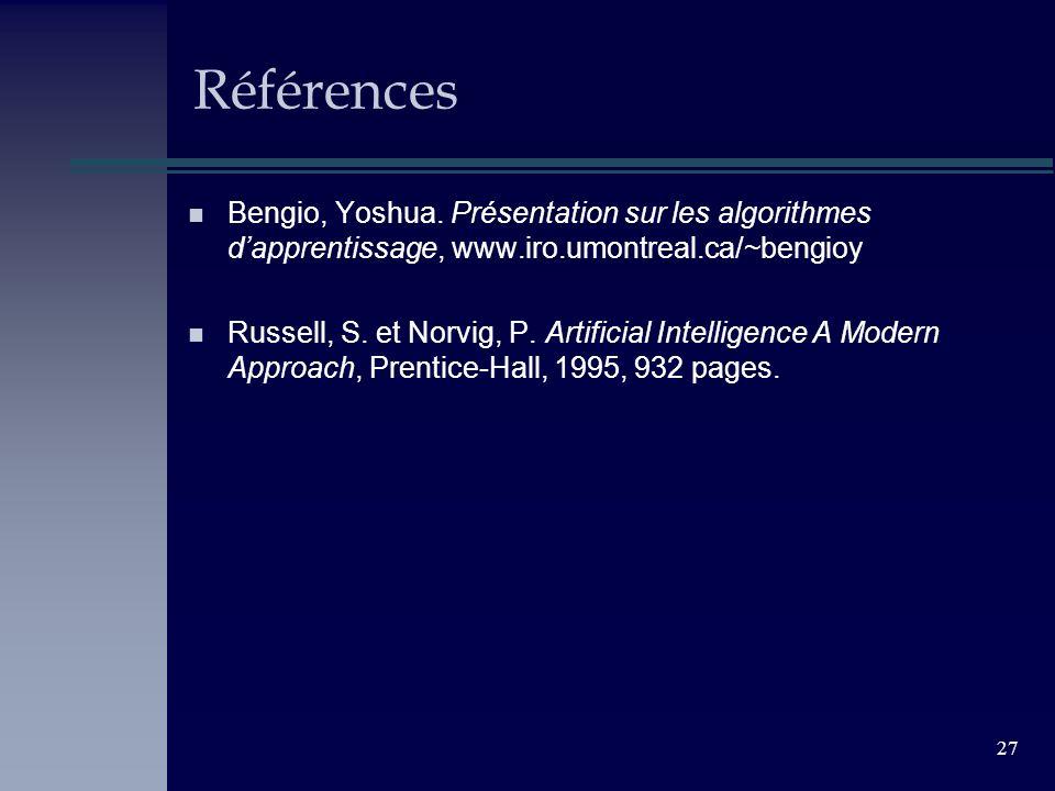 Références Bengio, Yoshua. Présentation sur les algorithmes d'apprentissage, www.iro.umontreal.ca/~bengioy.