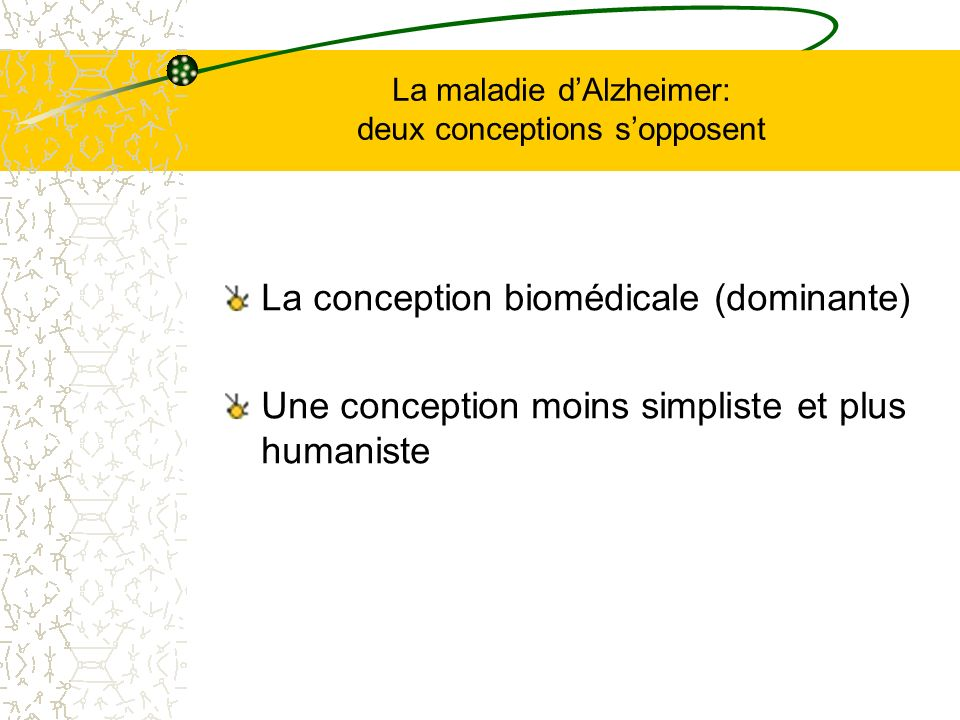 La maladie d'Alzheimer: deux conceptions s'opposent