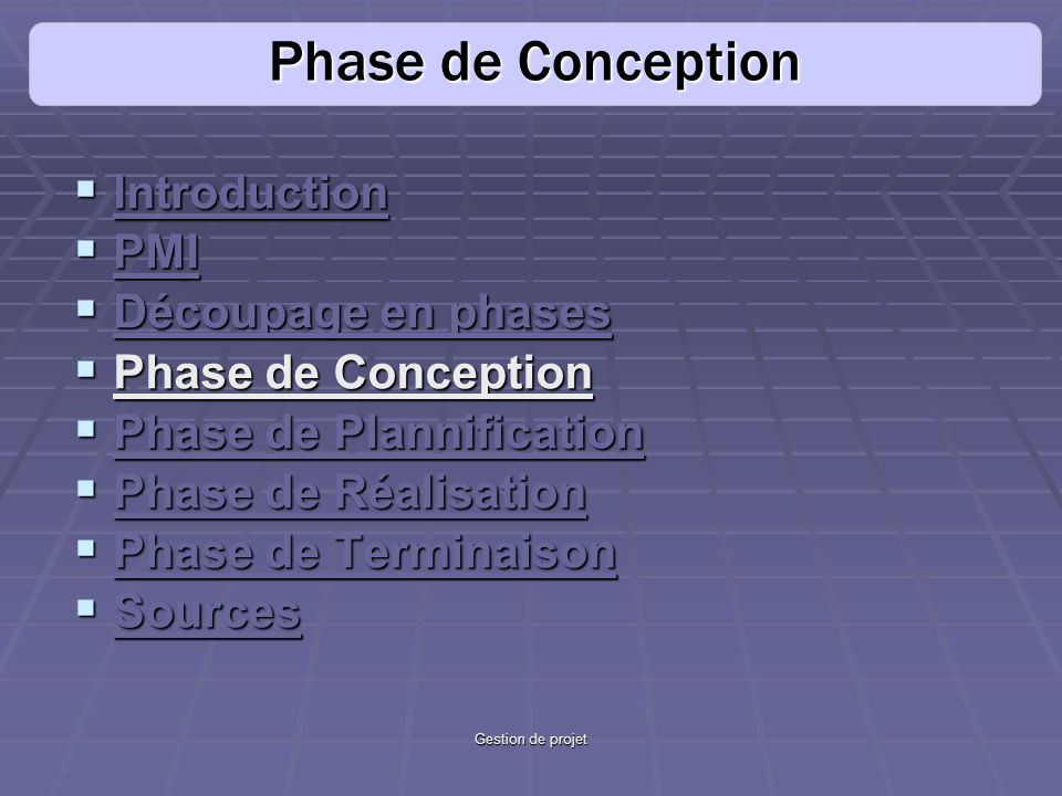 Phase de Conception Introduction PMI Découpage en phases