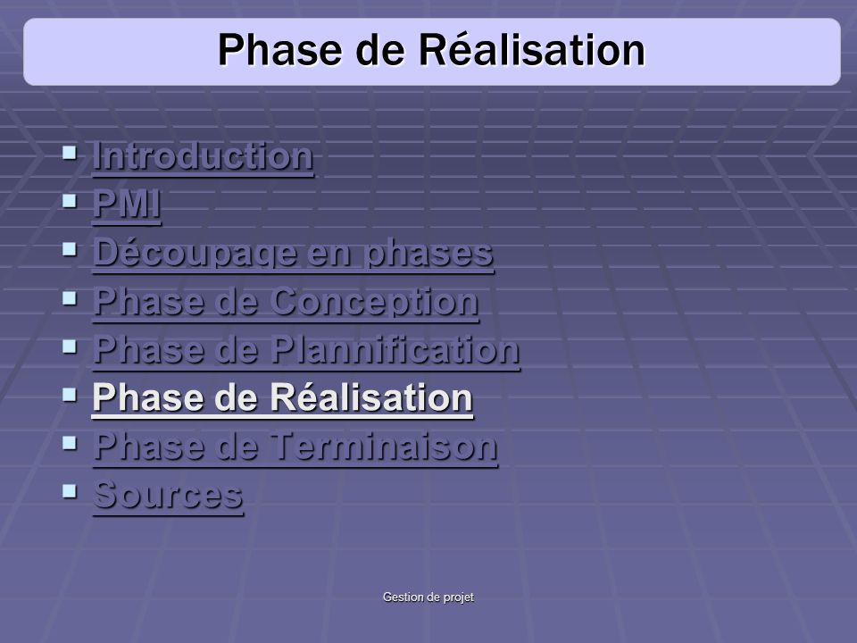 Phase de Réalisation Introduction PMI Découpage en phases