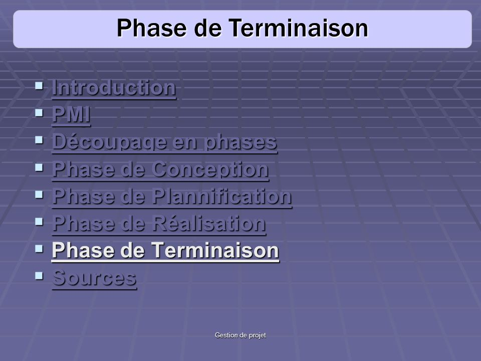 Phase de Terminaison Introduction PMI Découpage en phases