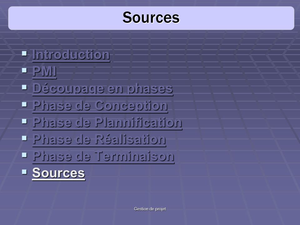 Sources Introduction PMI Découpage en phases Phase de Conception