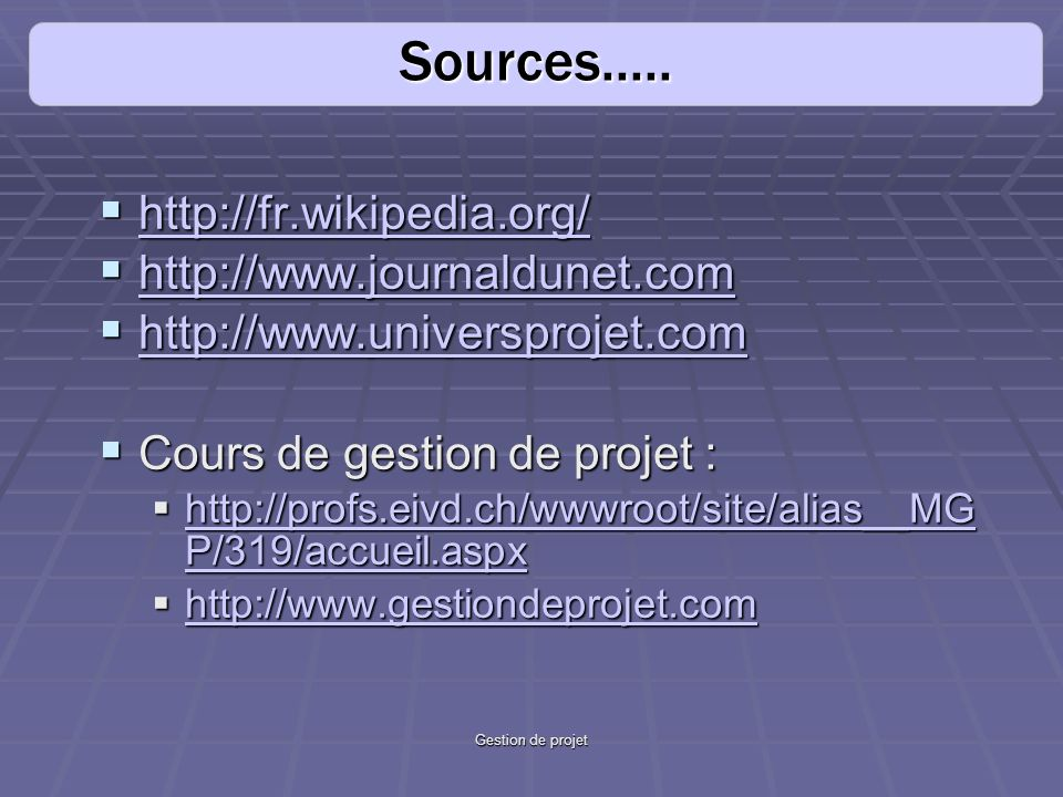 Sources..... http://fr.wikipedia.org/ http://www.journaldunet.com