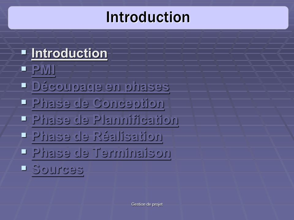 Introduction Introduction PMI Découpage en phases Phase de Conception