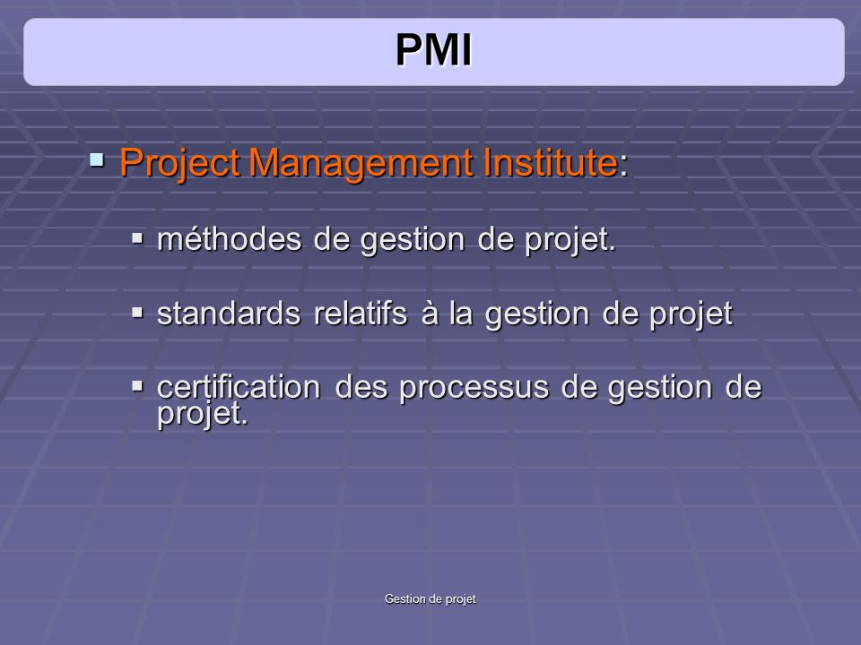 PMI Project Management Institute: méthodes de gestion de projet.