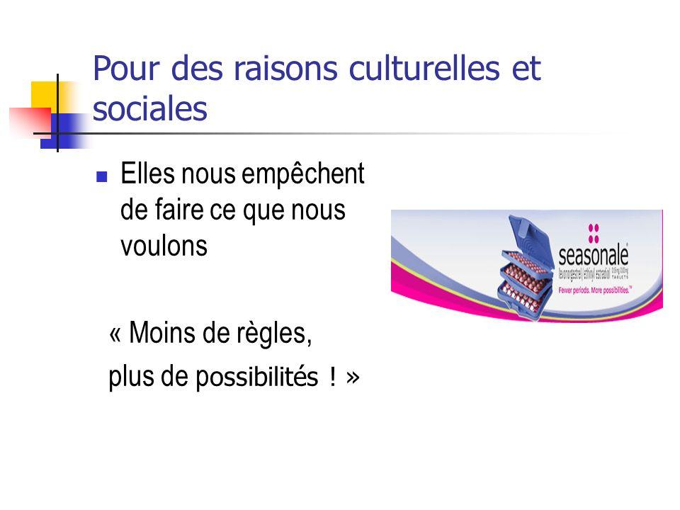 Pour des raisons culturelles et sociales