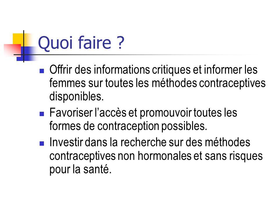 Quoi faire Offrir des informations critiques et informer les femmes sur toutes les méthodes contraceptives disponibles.