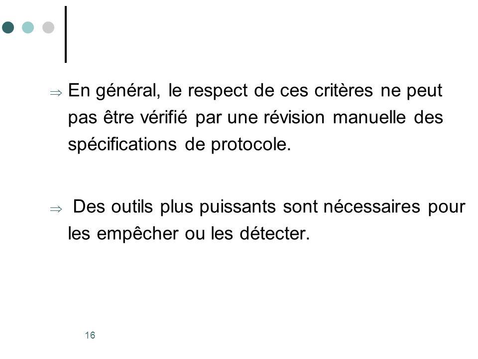 En général, le respect de ces critères ne peut pas être vérifié par une révision manuelle des spécifications de protocole.