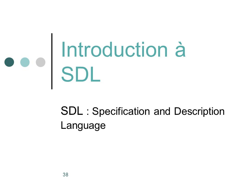 SDL : Specification and Description Language