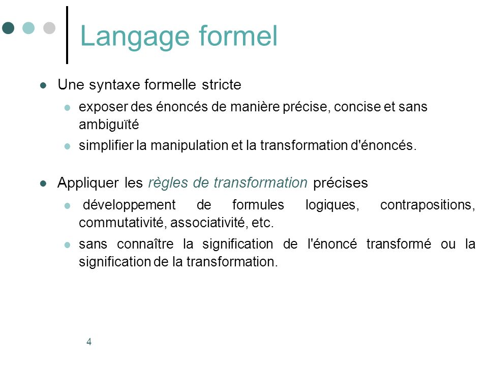 Langage formel Une syntaxe formelle stricte