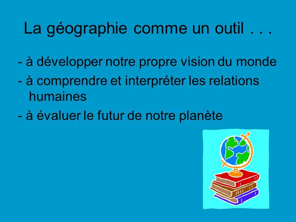 La géographie comme un outil . . .