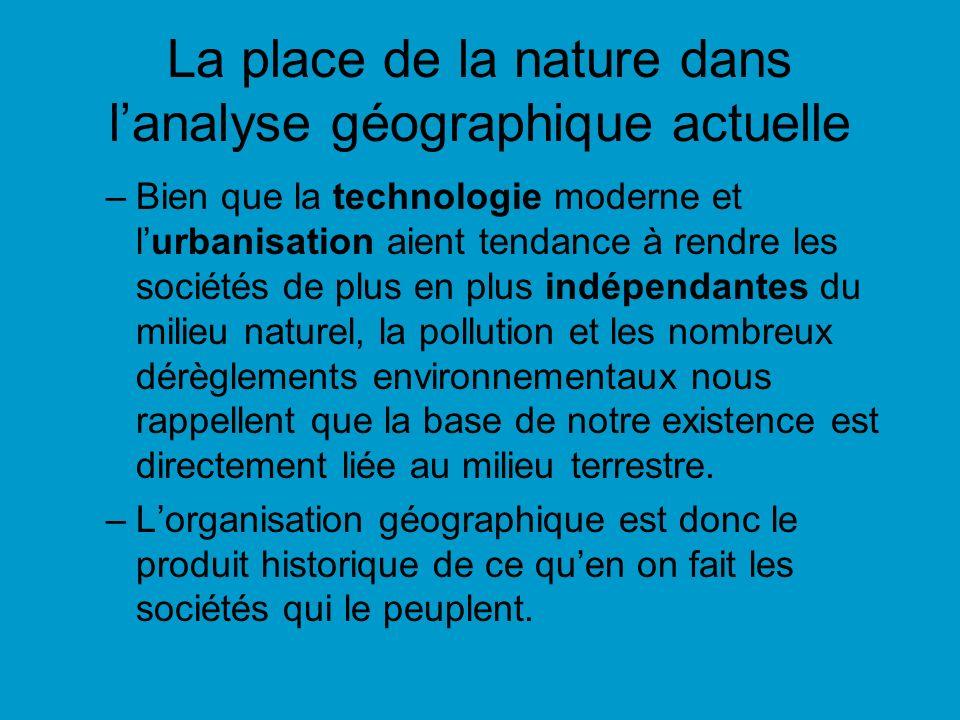 La place de la nature dans l'analyse géographique actuelle