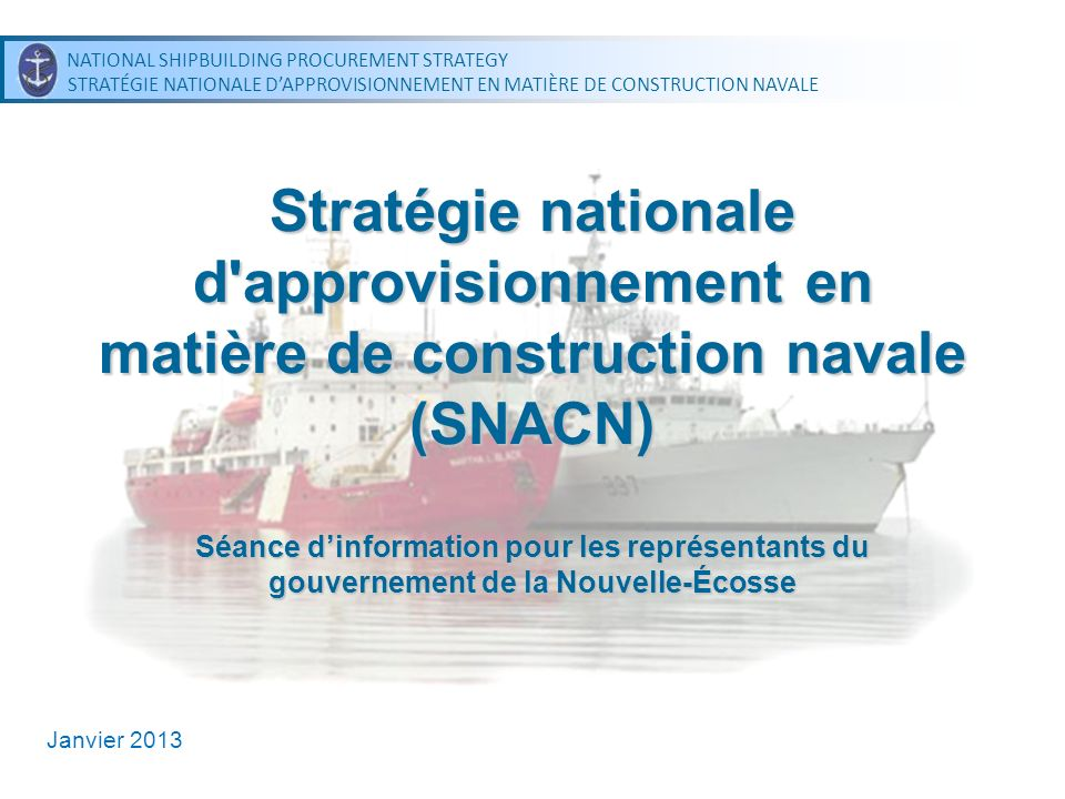 Stratégie nationale d approvisionnement en matière de construction navale (SNACN) Séance d'information pour les représentants du gouvernement de la Nouvelle-Écosse