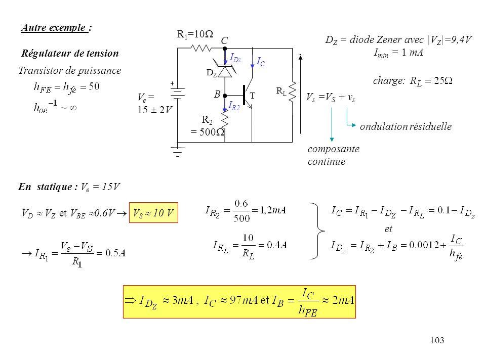 . Autre exemple : R1=10 Régulateur de tension C