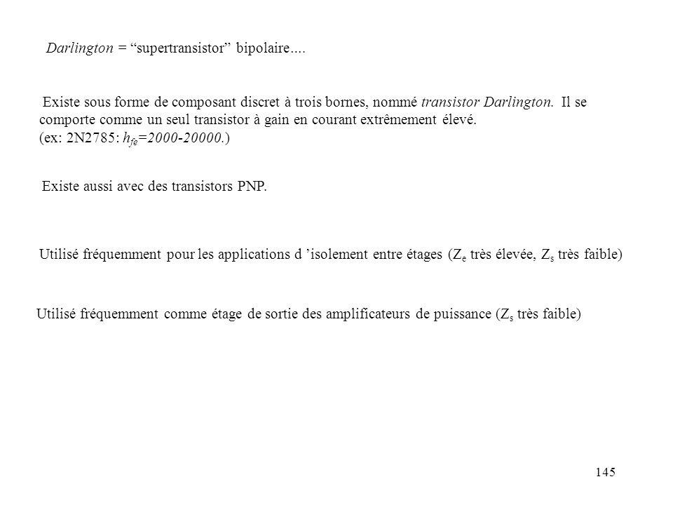 Darlington = supertransistor bipolaire….
