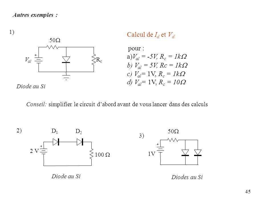 Calcul de Id et Vd pour : a)Val = -5V, Rc = 1k b) Val = 5V, Rc = 1k