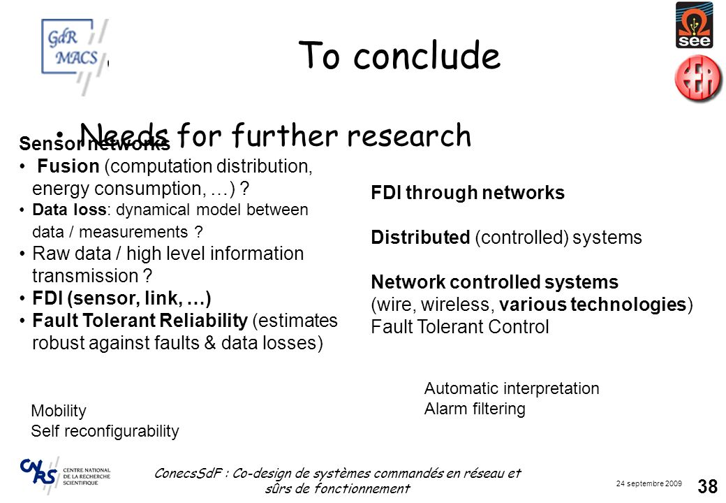To conclude Needs for further research Sensor networks