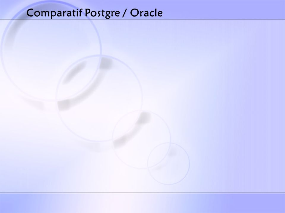 Comparatif Postgre / Oracle