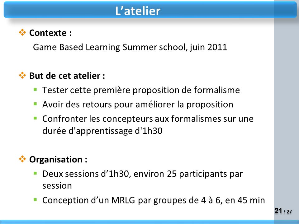 L'atelier Contexte : Game Based Learning Summer school, juin 2011