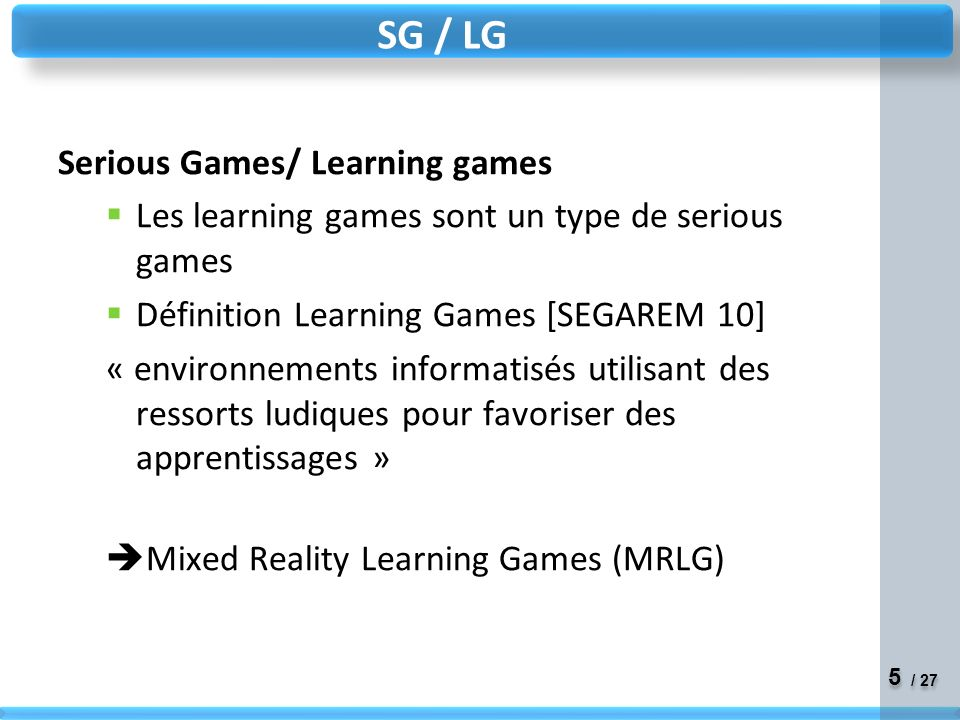 SG / LG Serious Games/ Learning games