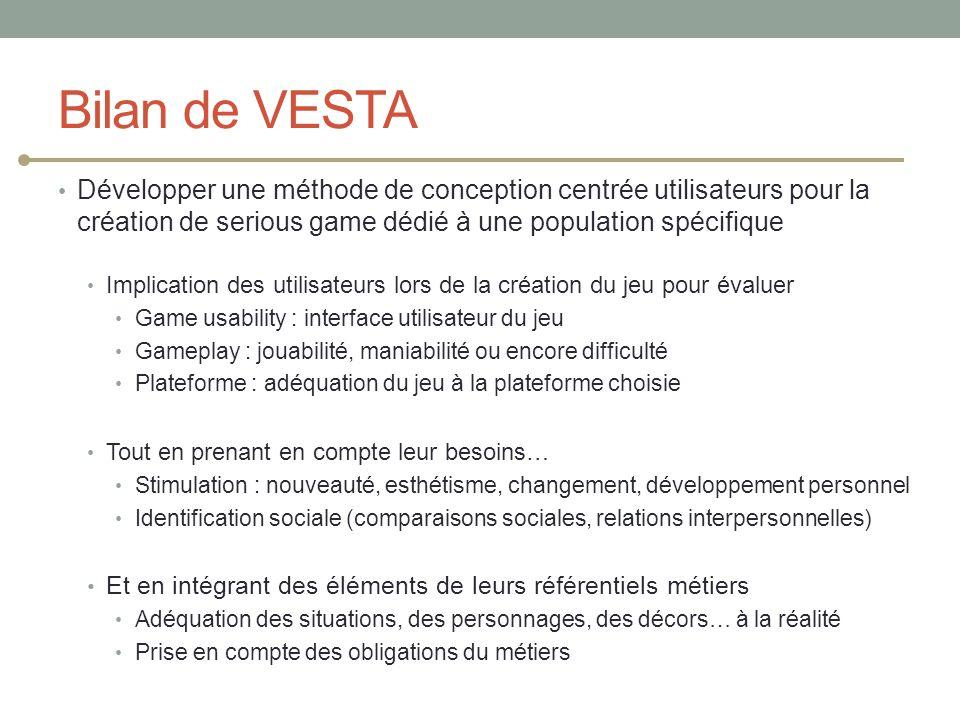 Bilan de VESTA Développer une méthode de conception centrée utilisateurs pour la création de serious game dédié à une population spécifique.