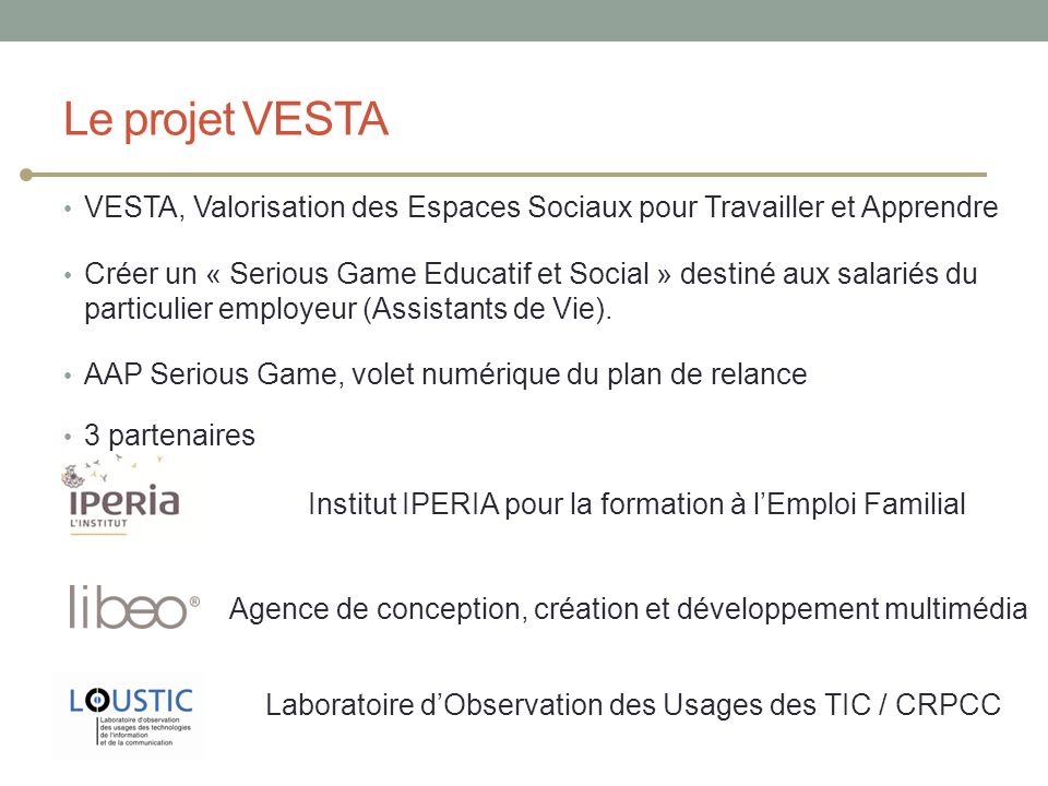 Le projet VESTA VESTA, Valorisation des Espaces Sociaux pour Travailler et Apprendre.