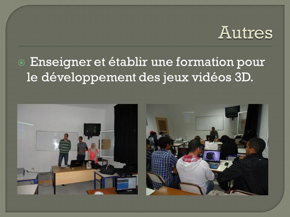 Autres Enseigner et établir une formation pour le développement des jeux vidéos 3D.