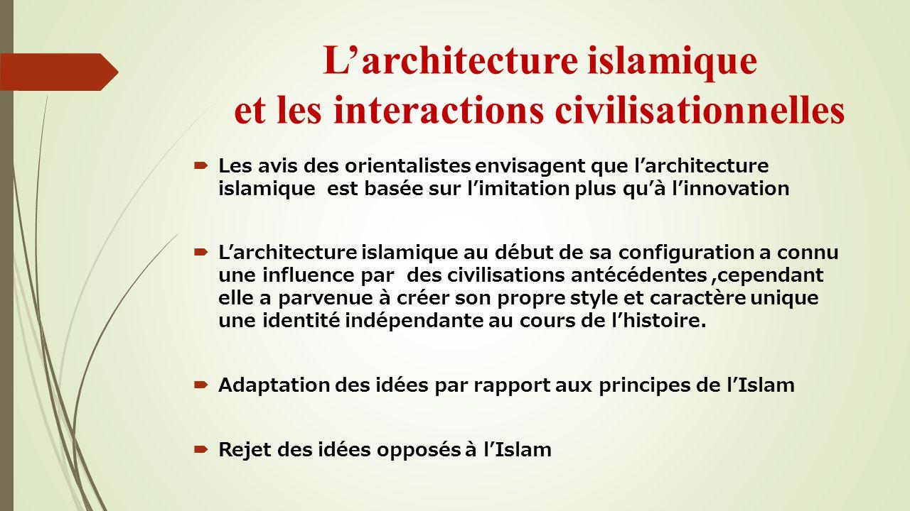 L'architecture islamique et les interactions civilisationnelles