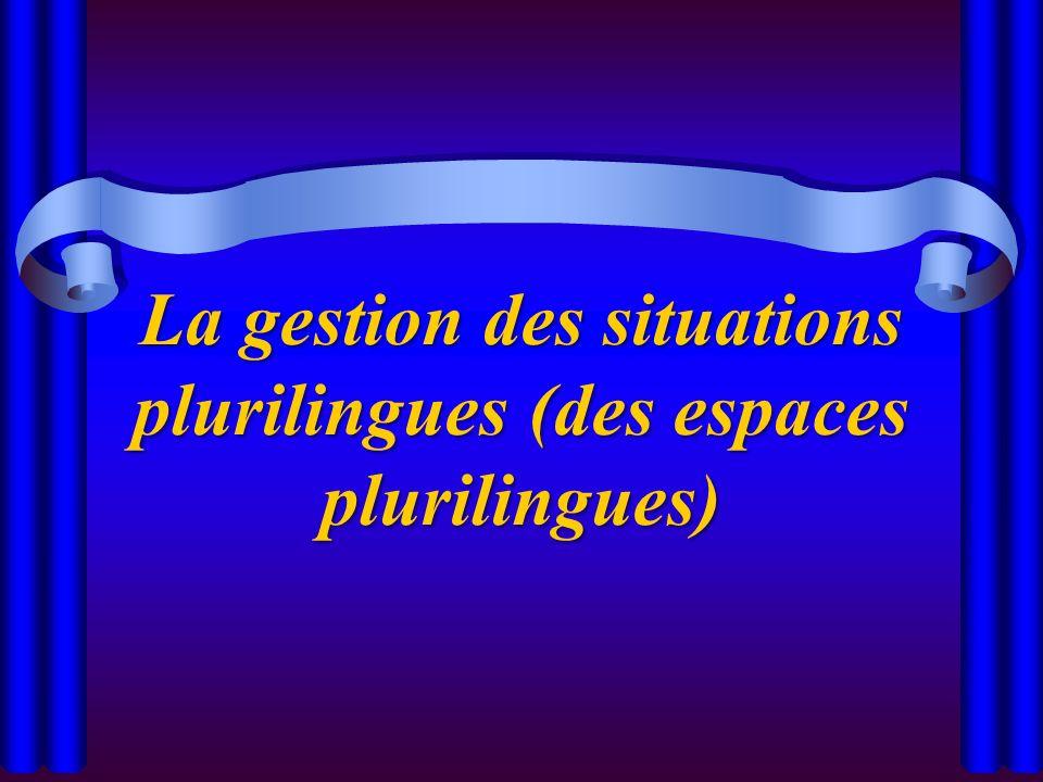 La gestion des situations plurilingues (des espaces plurilingues)