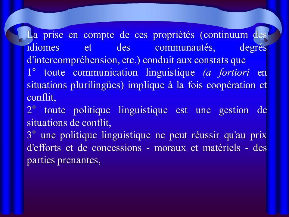 La prise en compte de ces propriétés (continuum des idiomes et des communautés, degrés d intercompréhension, etc.) conduit aux constats que