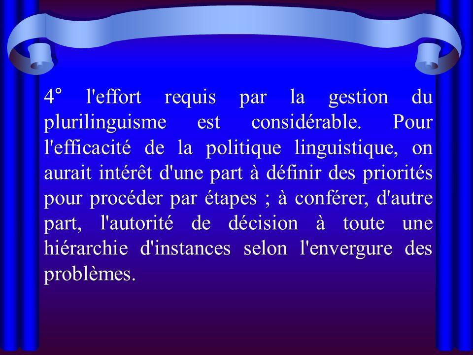 4° l effort requis par la gestion du plurilinguisme est considérable
