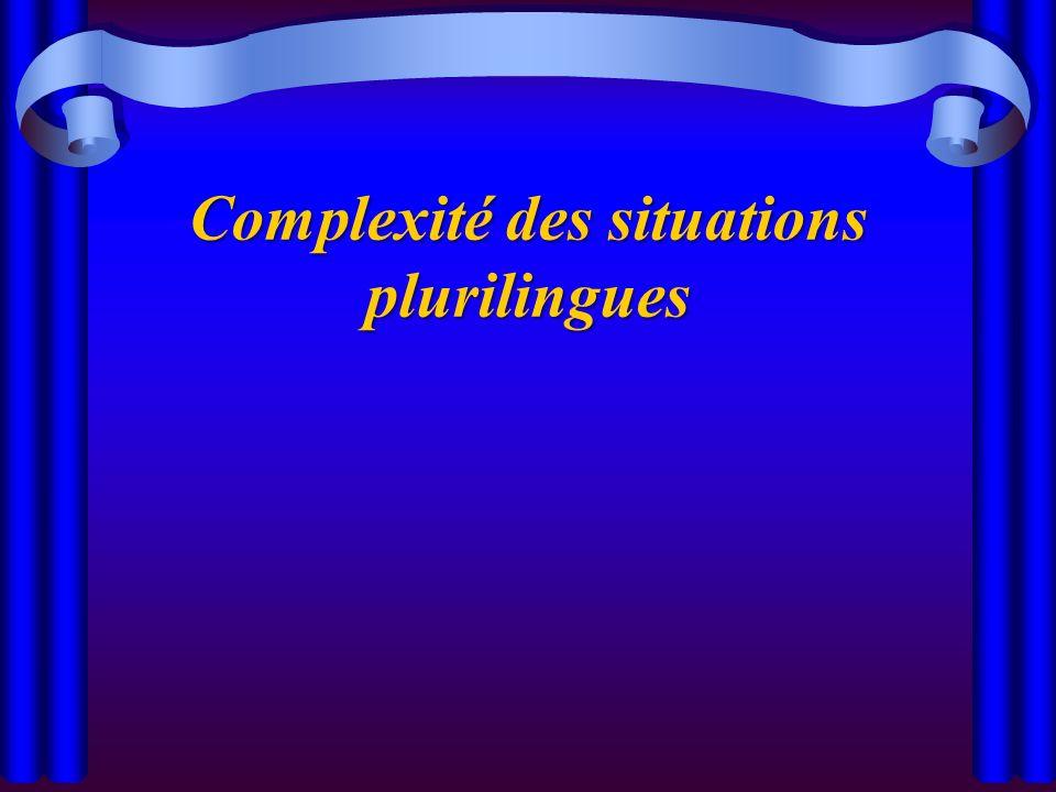 Complexité des situations plurilingues