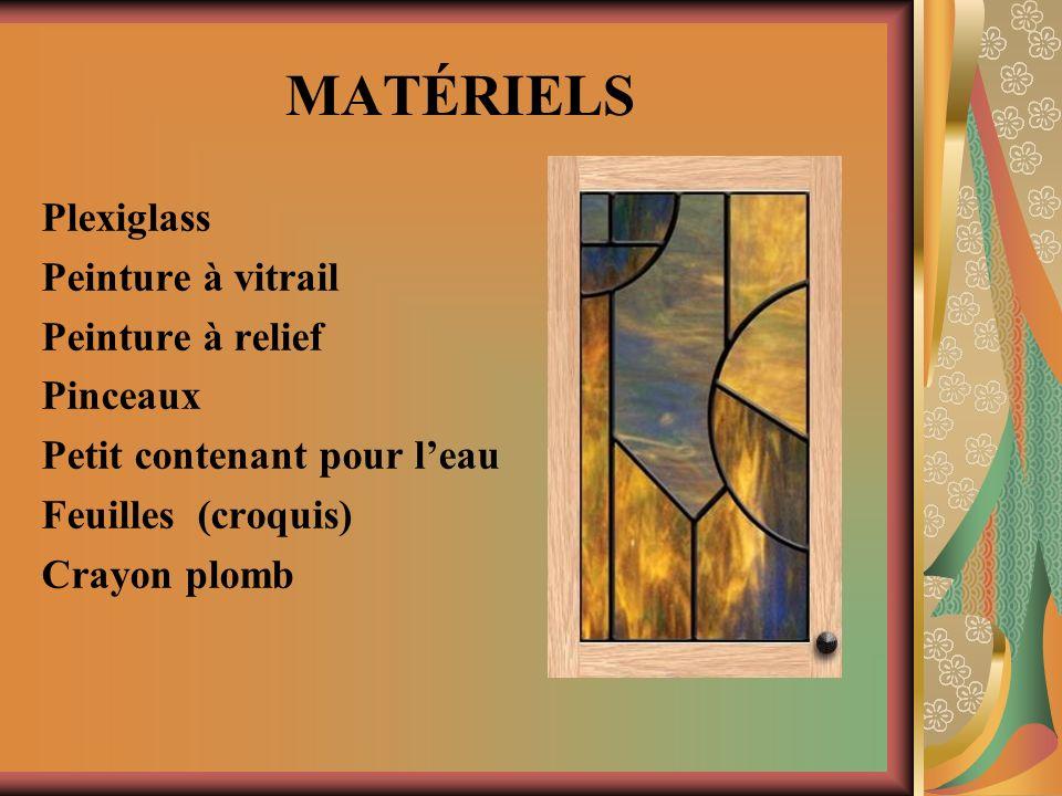 MATÉRIELS Plexiglass Peinture à vitrail Peinture à relief Pinceaux