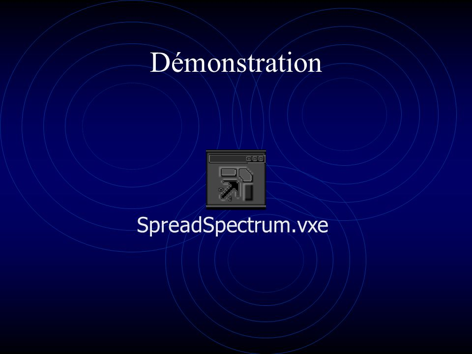 Démonstration SpreadSpectrum.vxe