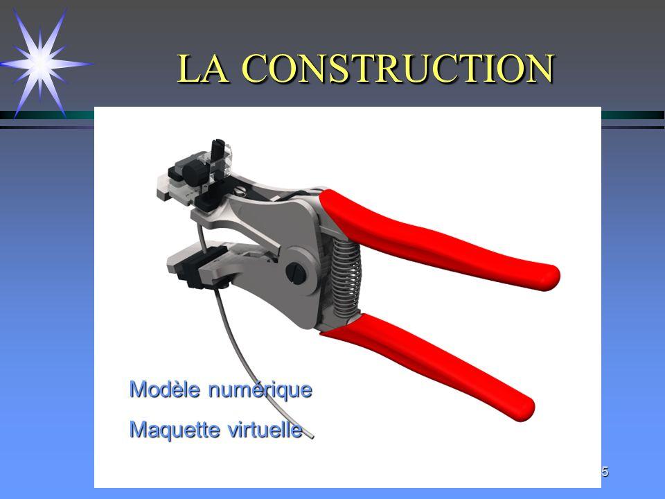 LA CONSTRUCTION Modèle numérique Maquette virtuelle