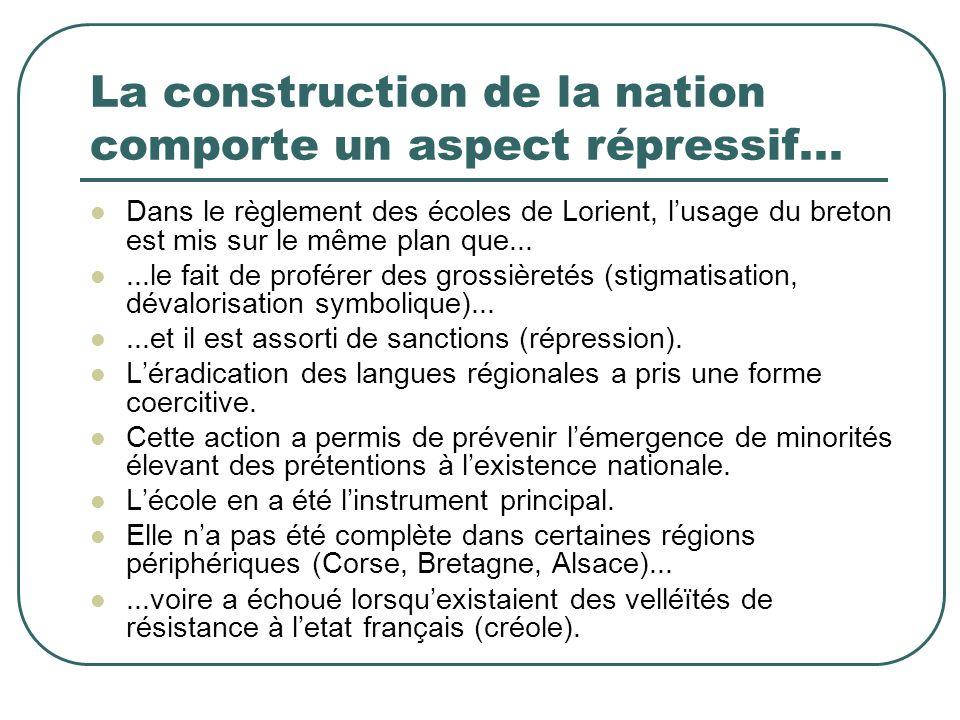 La construction de la nation comporte un aspect répressif...