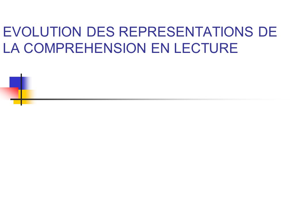 EVOLUTION DES REPRESENTATIONS DE LA COMPREHENSION EN LECTURE