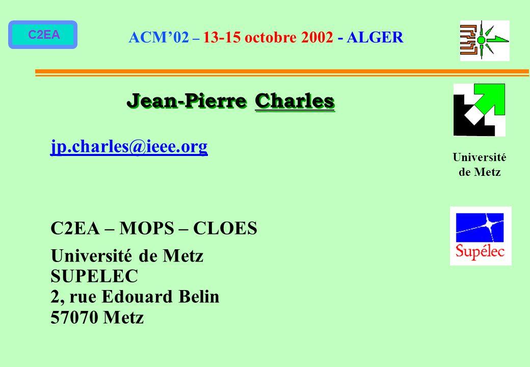 Jean-Pierre Charles jp.charles@ieee.org C2EA – MOPS – CLOES
