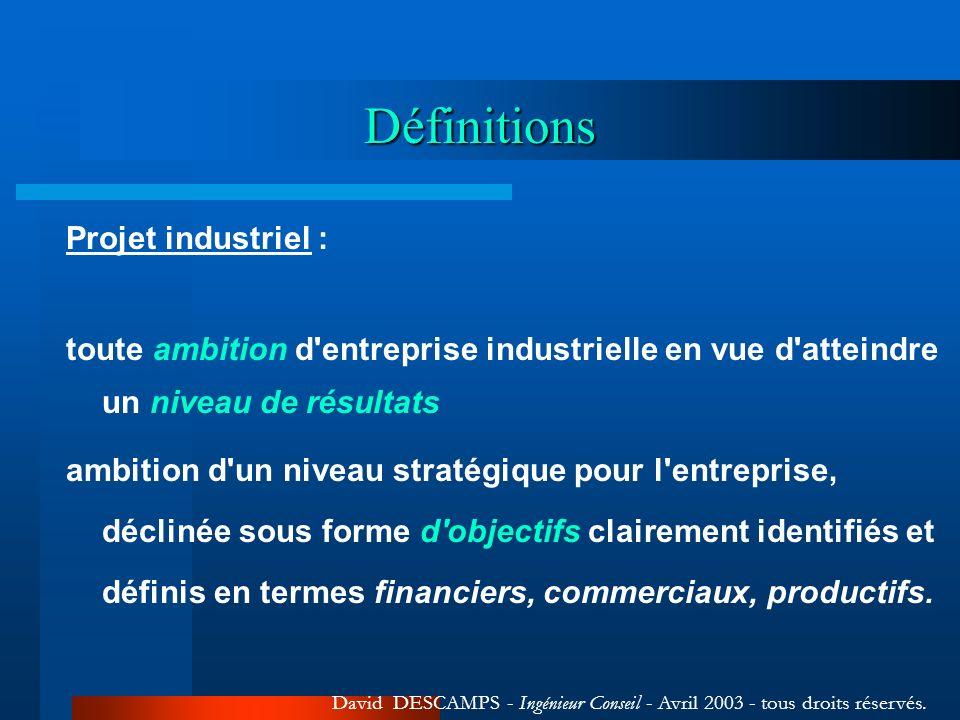 Définitions Projet industriel :