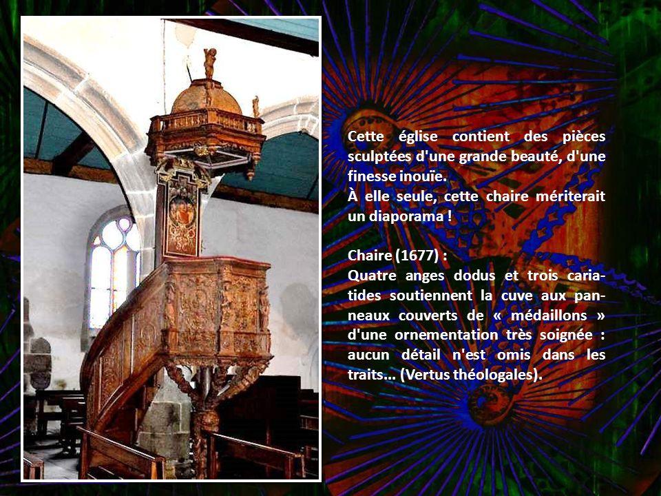 Cette église contient des pièces sculptées d une grande beauté, d une finesse inouïe.