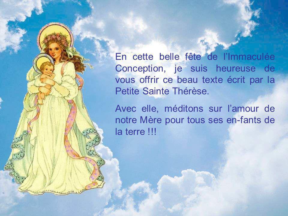 En cette belle fête de l'Immaculée Conception, je suis heureuse de vous offrir ce beau texte écrit par la Petite Sainte Thérèse.
