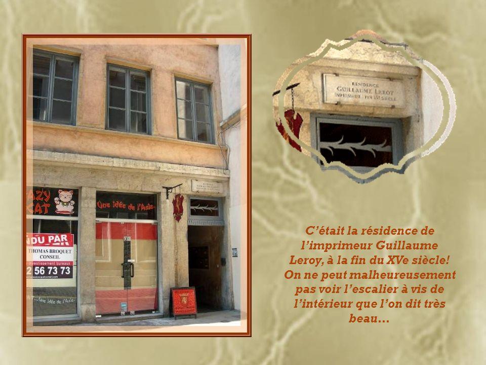 C'était la résidence de l'imprimeur Guillaume Leroy, à la fin du XVe siècle.