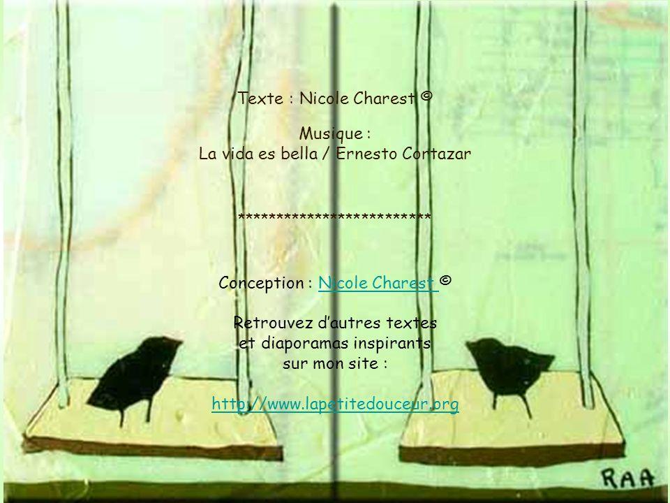Texte : Nicole Charest © Musique : La vida es bella / Ernesto Cortazar